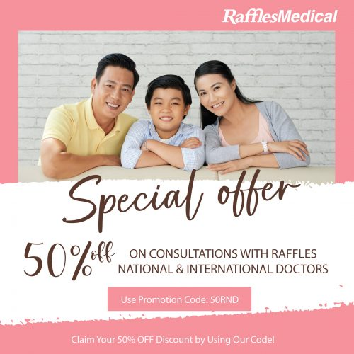 50% OFF CONSULTATIONS WITH RAFFLES NATIONAL & INTERNATIONAL DOCTORS